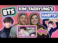 KIM TAEHYUNG'S HABITS!  BTS Reaction