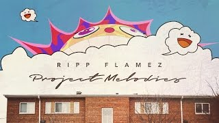 Ripp flamez - all good (project melodies) mp3