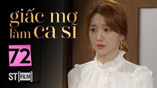 GIẤC MƠ LÀM CA SĨ TẬP 72 | Phim Tình Cảm Hàn Quốc Hay Nhất 2020 | Phim Hàn Quốc 2020