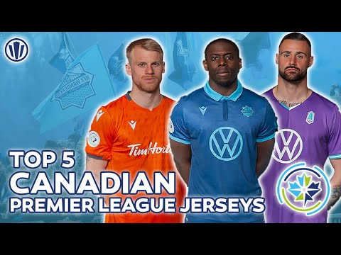 Top 5 Best Canadian Premier League Jerseys | CPL Soccer
