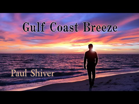 Paul Shiver - Gulf Coast Breeze (Official Lyric Video)