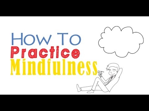 How To Practice Mindfulness - 4 Easy Ways To Meditate During Day To Day Life