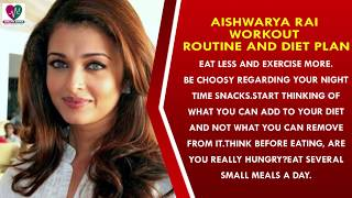 Aishwarya Rai Workout Routine and Diet Plan || Womens Health Tips - Health Sutra