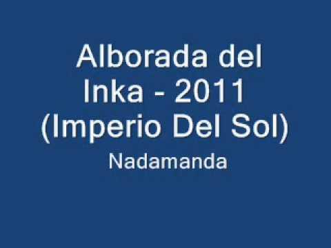 Alborada Del Inka 2011 (Nadamanda).wmv