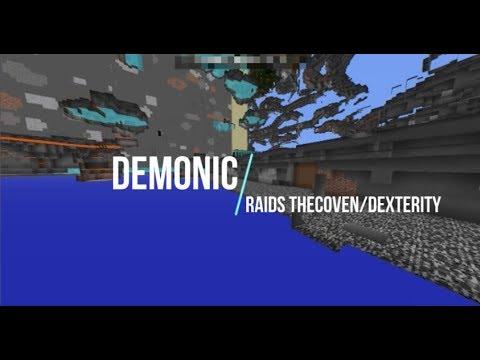 Demonic raids TheCoven/Dexterity