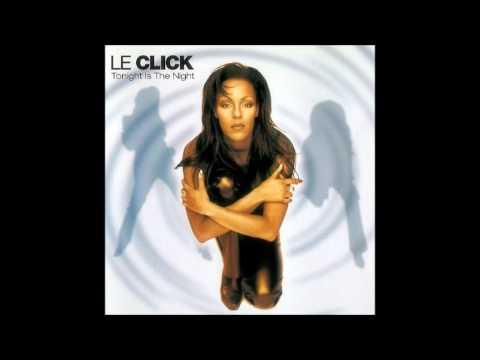Le Click  Tonight Is The Night Album Version