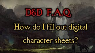 d faq 4 how do i fill out digital character sheets
