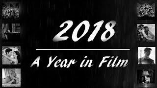 2018 - A Year in Film