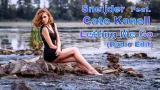 Sneijder Feat. Cate Kanell - Letting Me Go (Radio Edit) HD