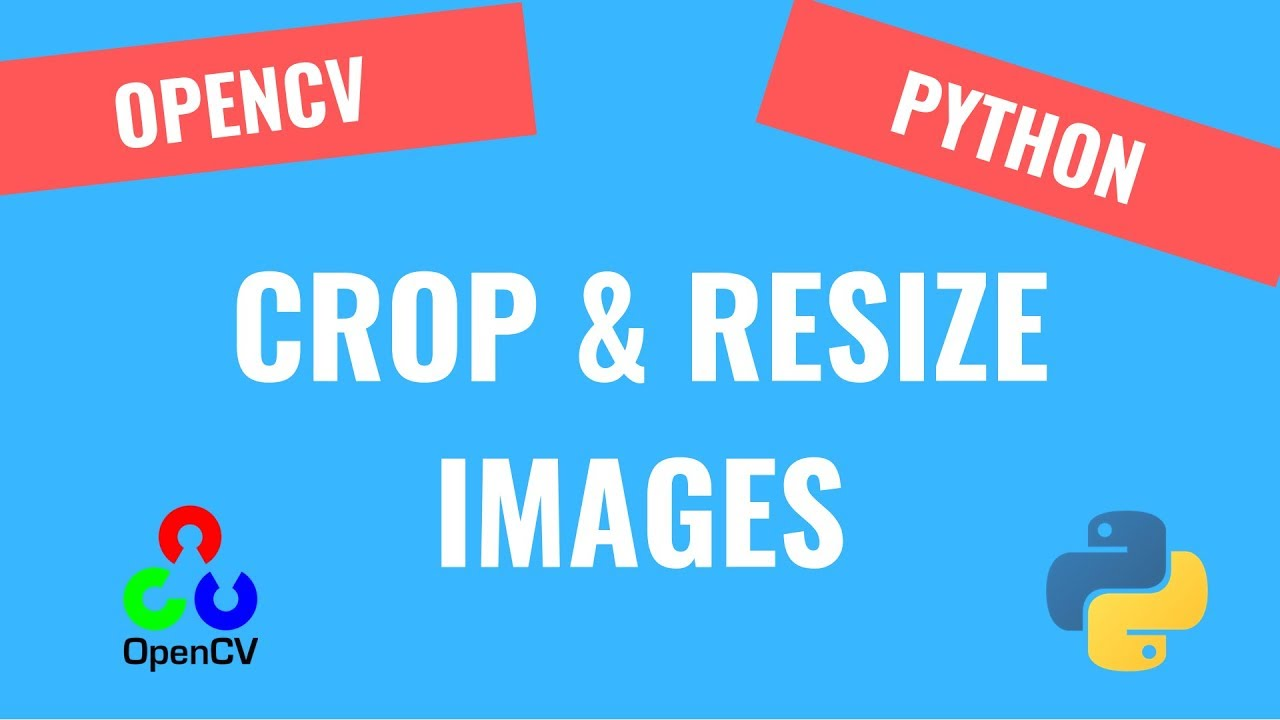 How to Crop and Resize Images [3] | OpenCV Python Tutorials for Beginners 2020