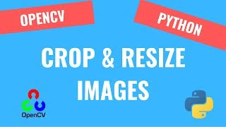 How to Crop aฑd Resize Images [3] | OpenCV Python Tutorials for Beginners 2020