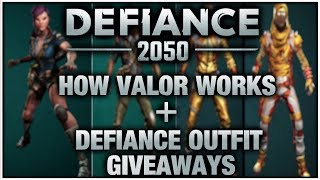 How Valor Works + Defiance Outfit Giveaways!