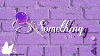 [COVER ELY] Something (썸씽) by Girl's Day (걸스데이)