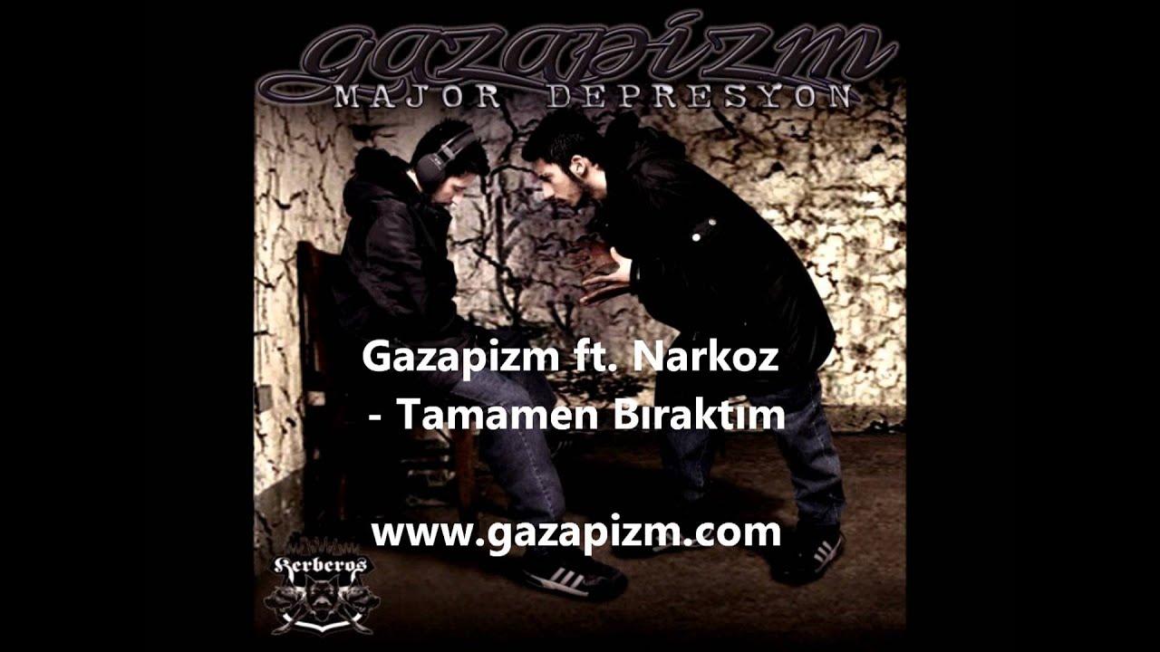 Gazapizm ft. Narkoz - Tamamen Bıraktım