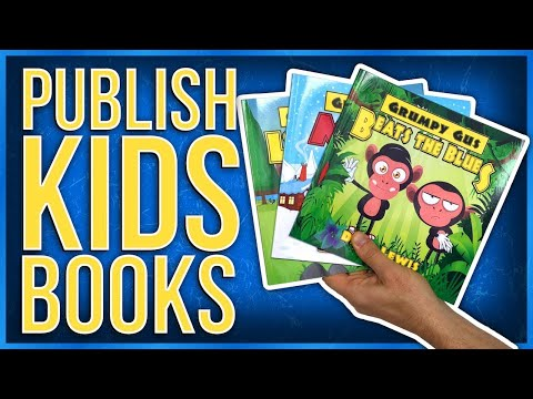 Do You Want To Publish A Children's Book? - Easy Guide To Getting It Done!