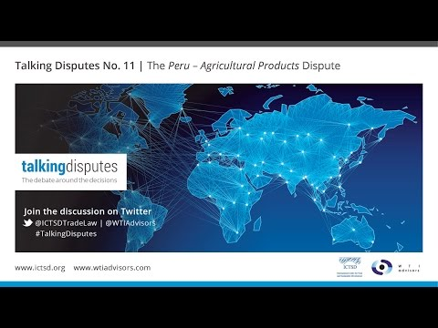 Talking Disputes No. 11 | The Peru – Agricultural Products D
