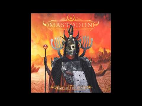 Mastodon - Emperor of Sand (2017) New Full Album