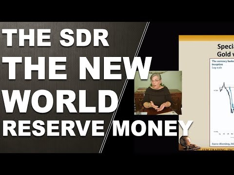 The SDR: The New World Reserve Money - Final Segment and Recap