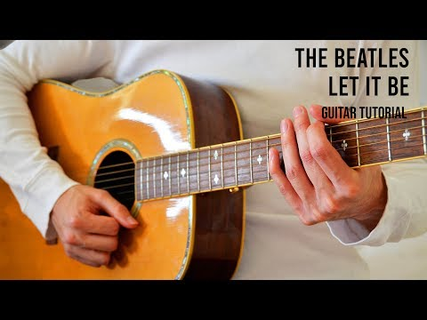 The Beatles – Let It Be EASY Guitar Tutorial With Chords / Lyrics
