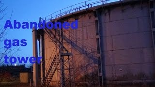Abandoned gas tower urbex