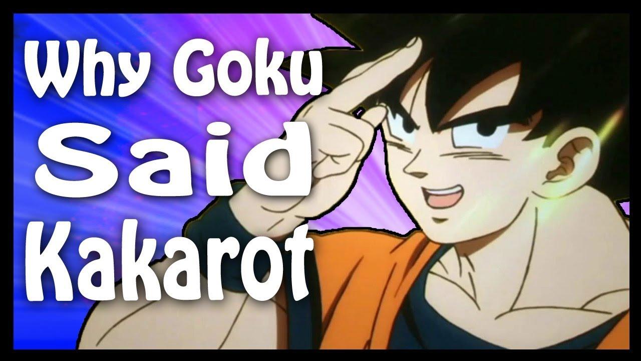 Why Goku Said My Name Is Kakarot Explained Dragon Ball Code Youtube