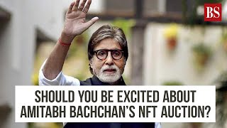 Should you be excited about Amitabh Bachchan's NFT auction?