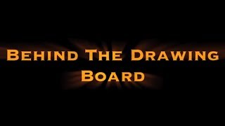 Coming Soon: Behind the Drawing Board