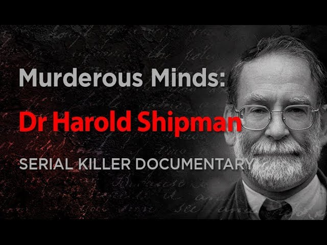 Murderous Minds: Dr Harold Shipman   Serial Killer Documentary