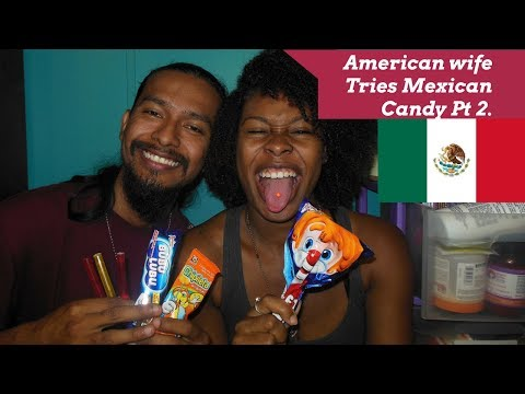 American wife tries Mexican Candy Part 2