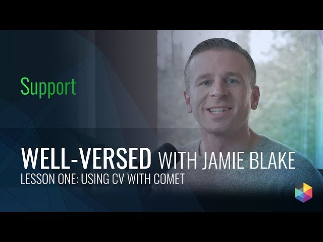 Well-Versed: Ep. 1 - Using CV with Comet