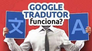 Google tradutor do inglês para o português