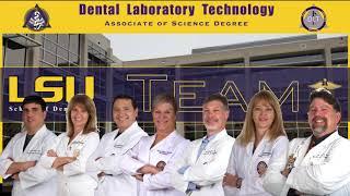 Louisiana State University School of Dentistry Dental Laboratory Technology Program.