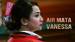 Jalani Sidang Perdana, Vanessa Angel Berlinang Air Mata - Cumicam 25 April 2019