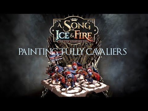 A Song Of Ice And Fire The Miniatures Game: Painting Tutorial For The Tully Cavaliers