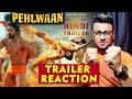 Pehlwaan Trailer Reaction   Review   Kichcha Sudeep   Suniel Shetty   12th Sept