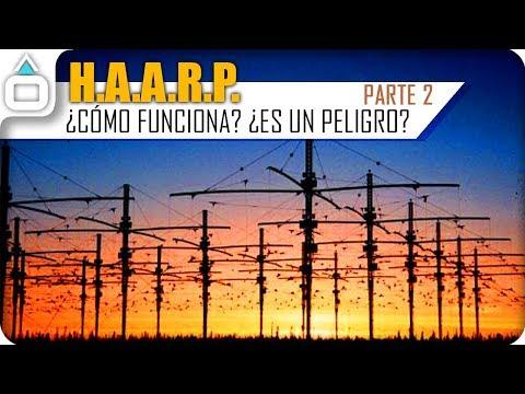 H.A.A.R.P. ¿Cómo funciona? - PARTE 2 -   Geoingenieria