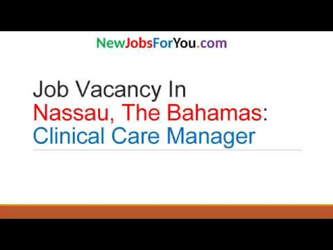 Job Vacancy In Nassau, The Bahamas: Clinical Care Manager