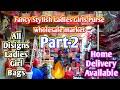 Part-2 Ladies Girl Bags Wholesale Market ।। Fancy Stylish Girls Bags Wholesale Market