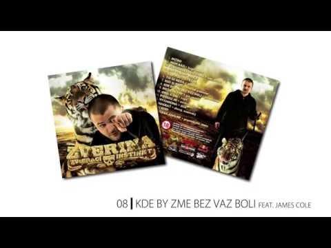 08. Zverina - Kde by zme bez vaz boli feat. James Cole