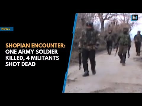 Shopian encounter: One army soldier killed, 4 militants shot dead