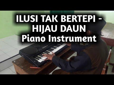 ILUSI TAK BERTEPI - Hijau Daun | Piano Instrument