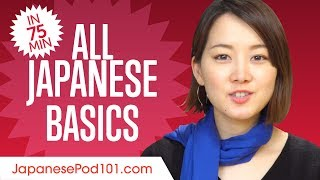 Learn Japanese in 75 Minutes - ALL Basics Every Beginners Need