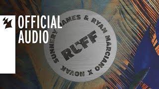 Sunnery James &amp Ryan Marciano X Novak - RUFF