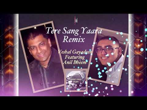 Tere Sang Yaara Remix - Veshal G & Anil Bheem [ 2k18 Bollywood Remix ]