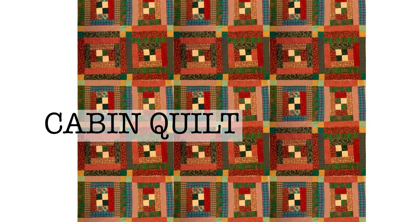 CABIN quilt - make a country quilt- patchwork- flannel