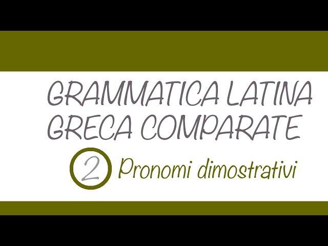 Pronomi dimostrativi in greco e latino