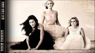 Watch Dixie Chicks Bitter End video