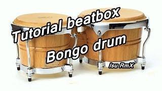 Tutorial beatbox español - El bongo drum a fondo