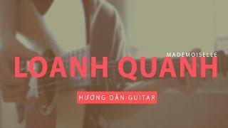 Hướng dẫn Guitar: Loanh quanh (Mademoiselle) - Hợp âm đúng