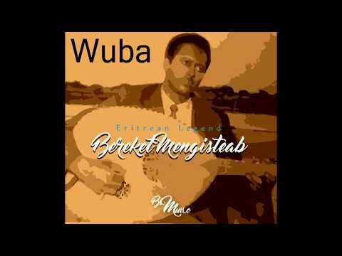 Bereket Mengisteab  - Wuba / ውባ - New Eritrean Music 2017 (Official Audio Video)